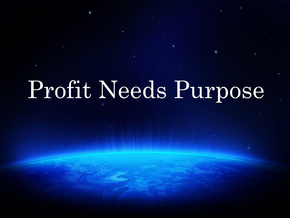 Profit Needs Purpose