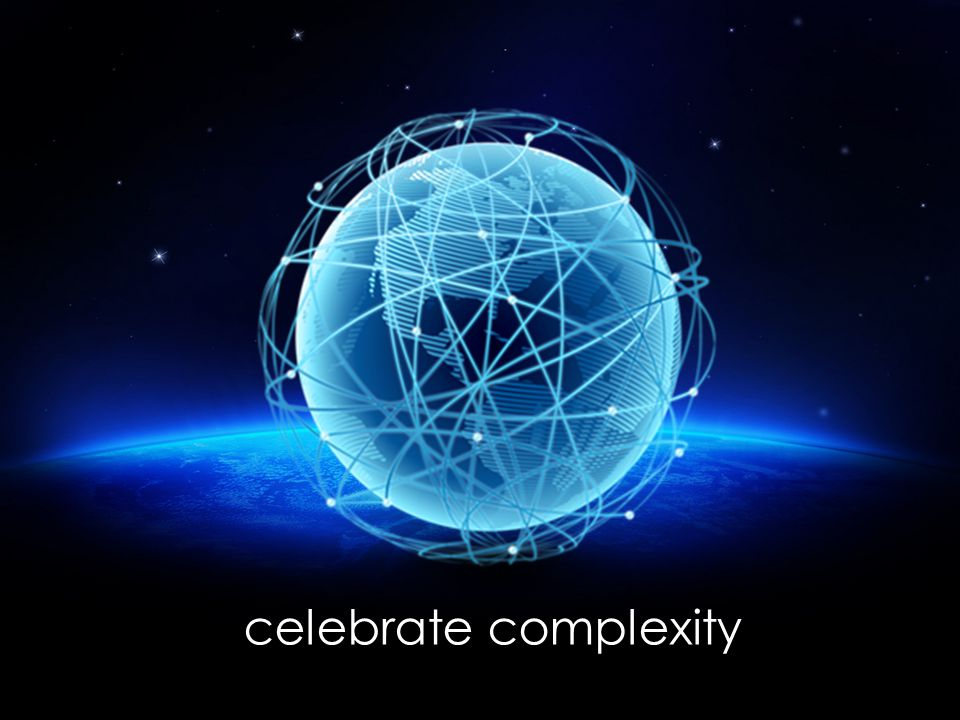 celebrate complexity
