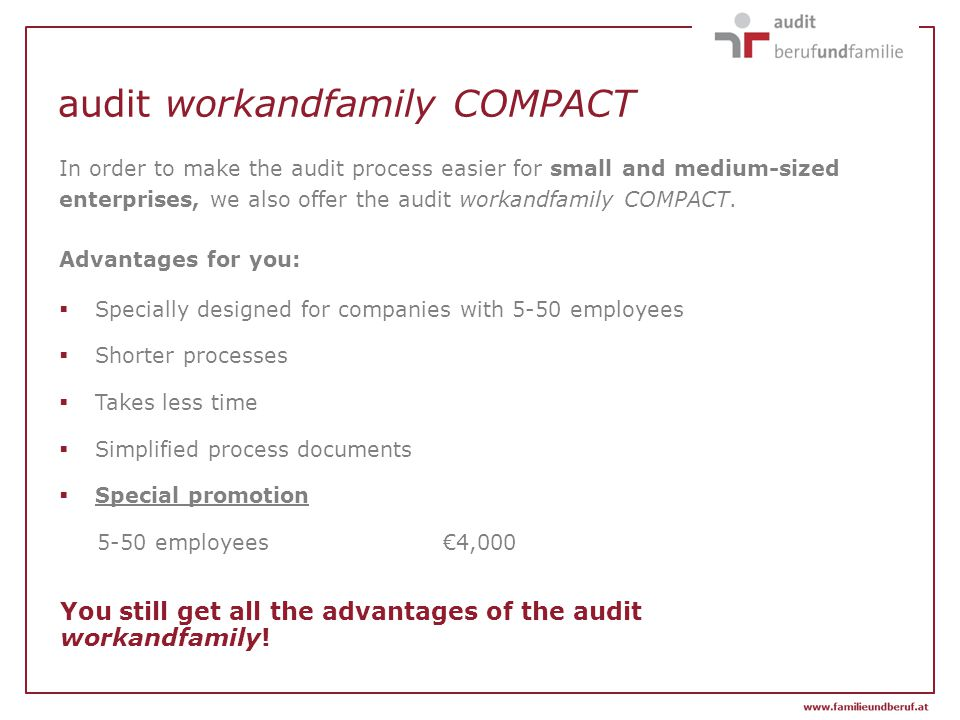 audit workandfamily COMPACT In order to make the audit process easier for small and medium-sized enterprises, we also offer the audit workandfamily COMPACT.