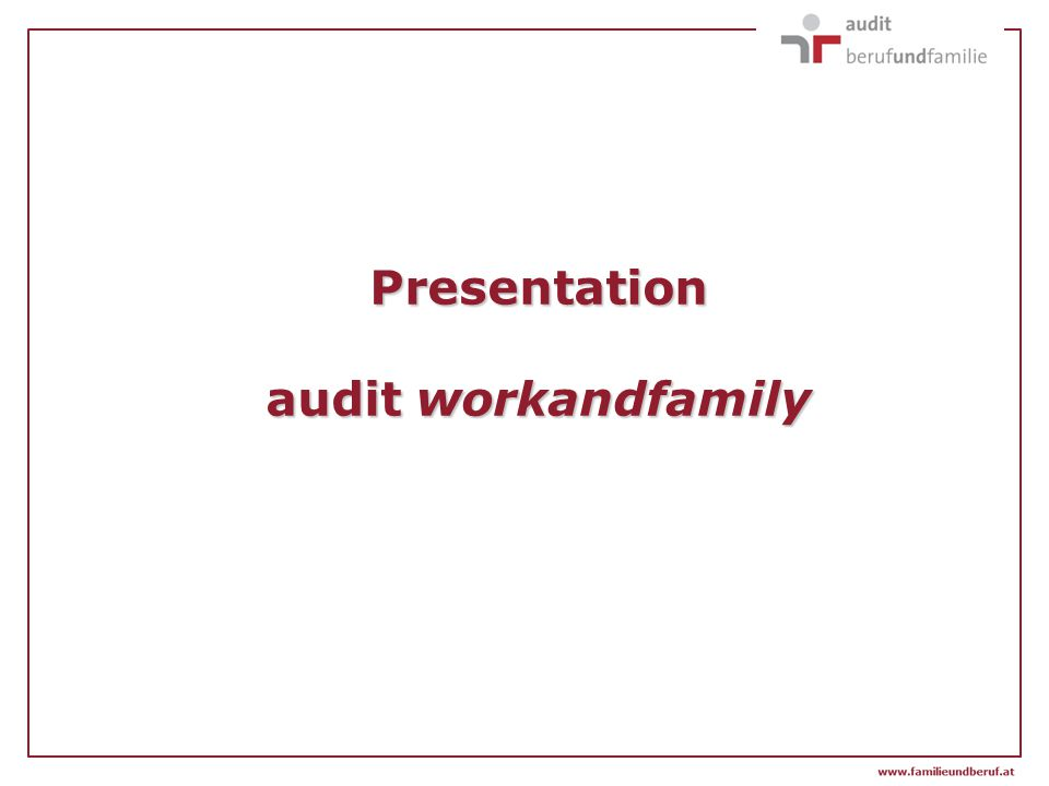 Presentation audit workandfamily