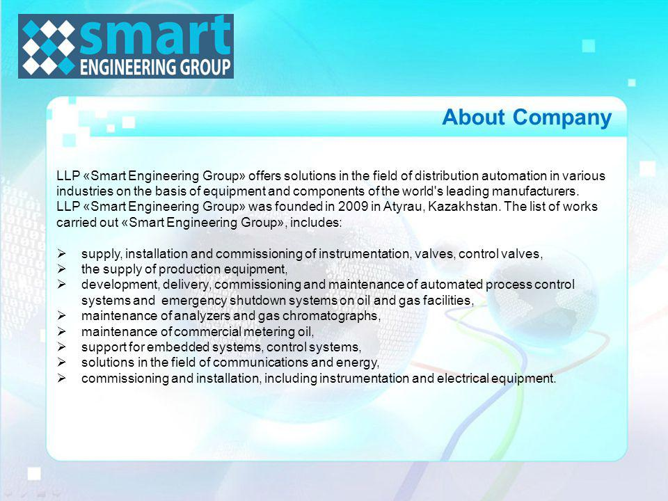LLP «Smart Engineering Group» offers solutions in the field of distribution automation in various industries on the basis of equipment and components of the world s leading manufacturers.