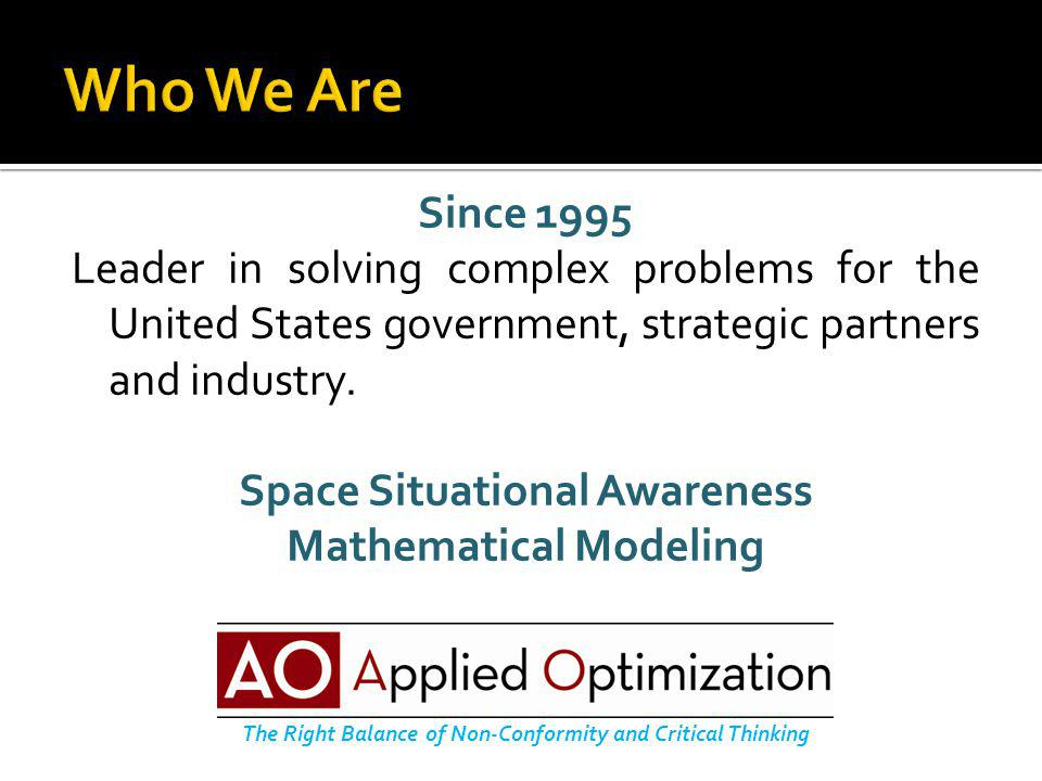 Since 1995 Leader in solving complex problems for the United States government, strategic partners and industry.