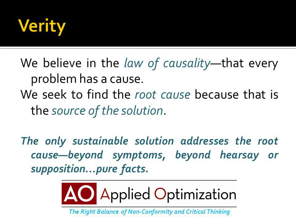 We believe in the law of causality—that every problem has a cause.