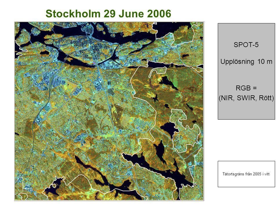 Stockholm 29 June 2006 SPOT-5 Upplösning 10 m RGB = (NIR, SWIR, Rött) Tätortsgräns från 2005 i vitt