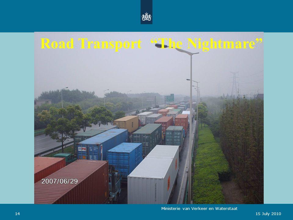 Ministerie van Verkeer en Waterstaat 1415 July 2010 Road Transport The Nightmare