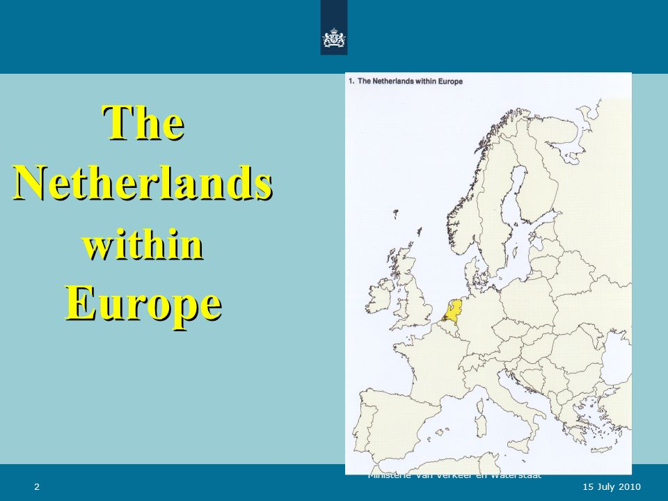 Ministerie van Verkeer en Waterstaat 215 July 2010 The Netherlands within Europe