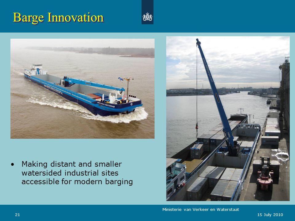 Ministerie van Verkeer en Waterstaat 2115 July 2010 Making distant and smaller watersided industrial sites accessible for modern barging Barge Innovation
