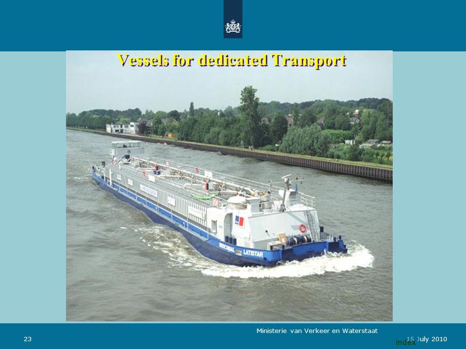 Ministerie van Verkeer en Waterstaat 2315 July 2010 Vessels for dedicated Transport index