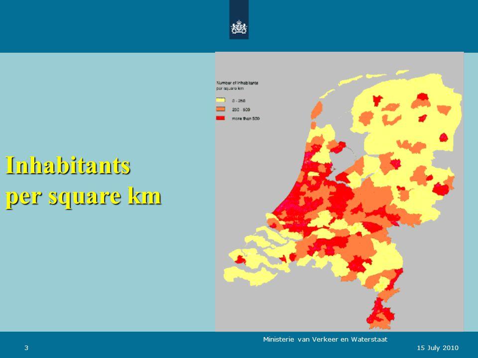 Ministerie van Verkeer en Waterstaat 315 July 2010 Inhabitants per square km