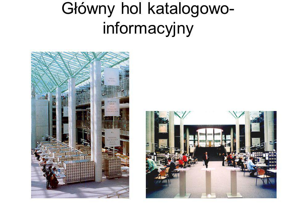 Główny hol katalogowo- informacyjny