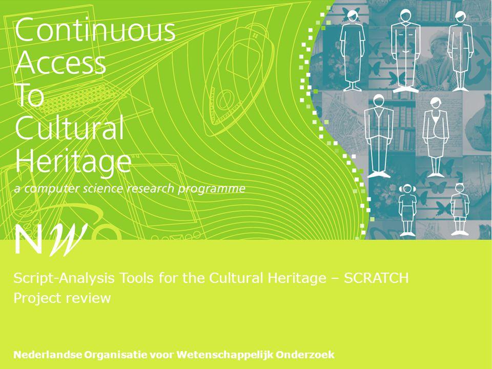Nederlandse Organisatie voor Wetenschappelijk Onderzoek Script-Analysis Tools for the Cultural Heritage – SCRATCH Project review