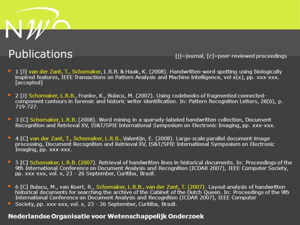 Nederlandse Organisatie voor Wetenschappelijk Onderzoek  1 [J] van der Zant, T., Schomaker, L.R.B.