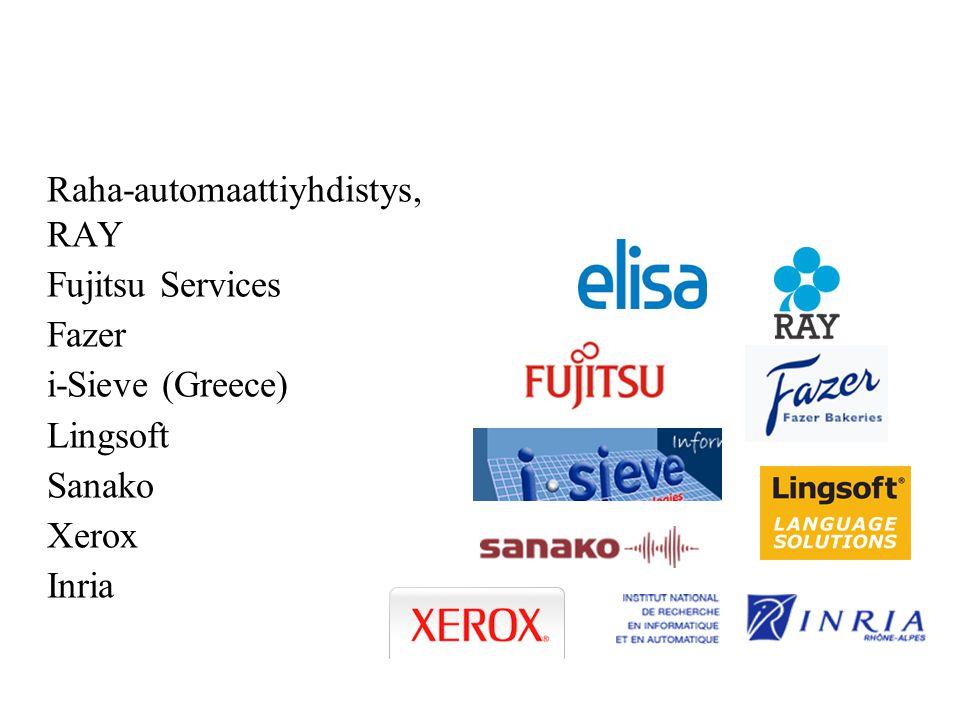 Raha-automaattiyhdistys, RAY Fujitsu Services Fazer i-Sieve (Greece) Lingsoft Sanako Xerox Inria