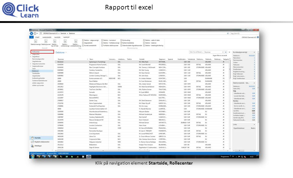 Rapport til excel Klik på navigation element Startside, Rollecenter