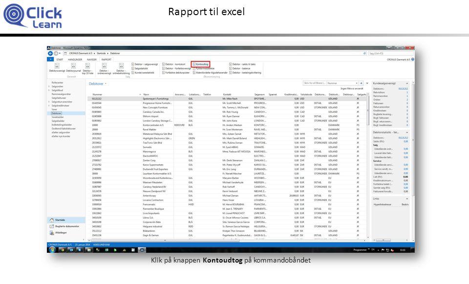 Rapport til excel Klik på listeknappen for Startdato