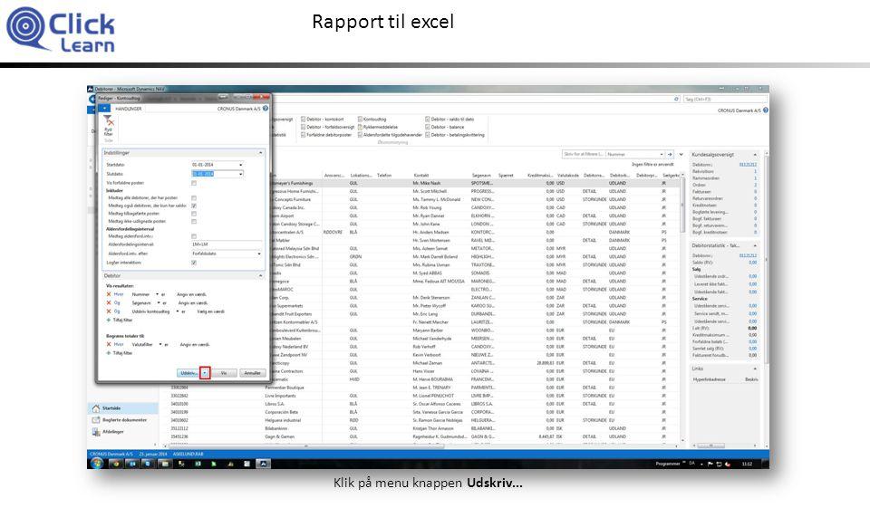 Rapport til excel Klik på menuelementet Microsoft Excel