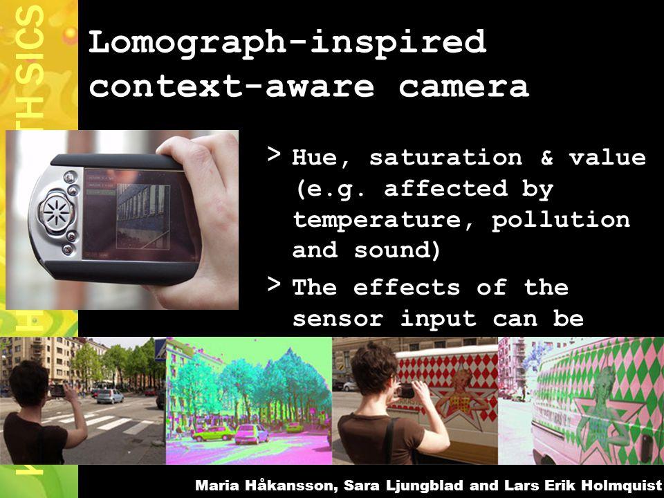 Kristina Höök SU/KTH SICS Lomograph-inspired context-aware camera > Hue, saturation & value (e.g.