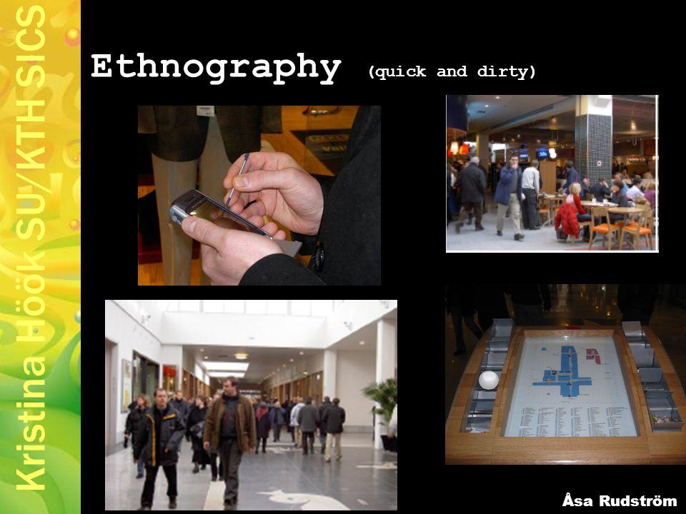 Kristina Höök SU/KTH SICS Ethnography (quick and dirty) Åsa Rudström