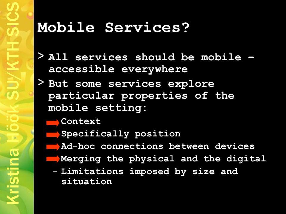Kristina Höök SU/KTH SICS Mobile Services.