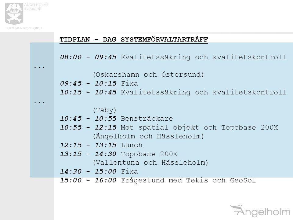 TIDPLAN – DAG SYSTEMFÖRVALTARTRÄFF 08:00 - 09:45Kvalitetssäkring och kvalitetskontroll...