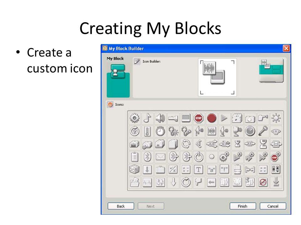 Creating My Blocks Create a custom icon