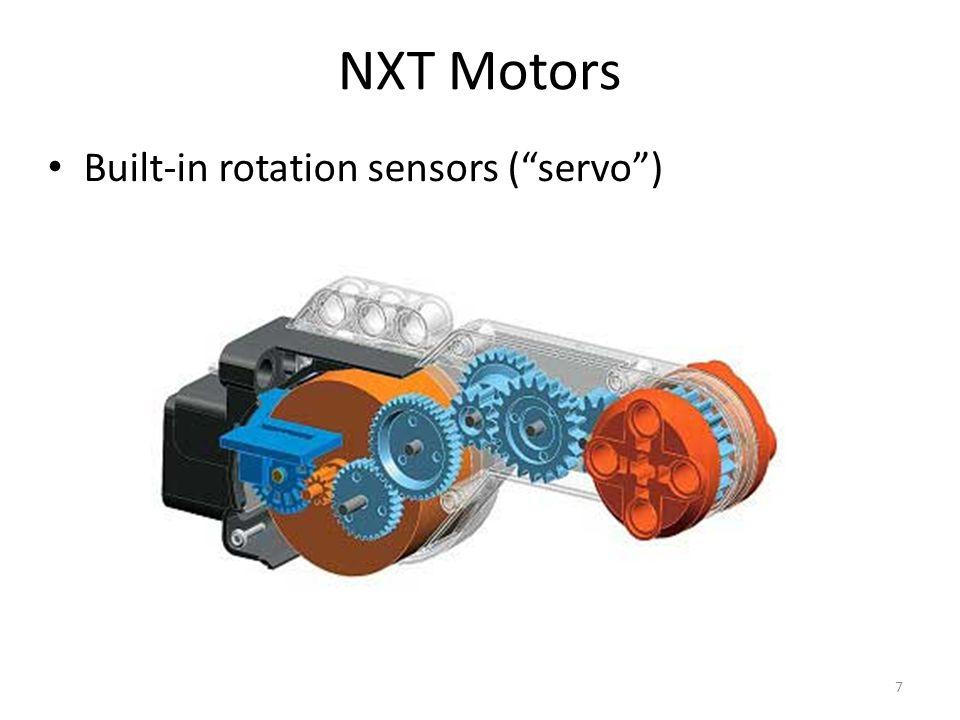 7 Built-in rotation sensors ( servo ) NXT Motors