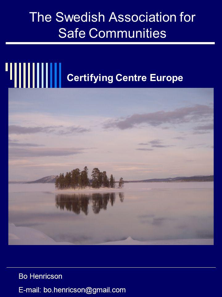 Certifying Centre Europe  Designated Safe Communities 2007 Skövde (redesignation)Sweden PeñaflorChile KashmarIran Tarnowskie GoryPoland Staffanstorp Sweden