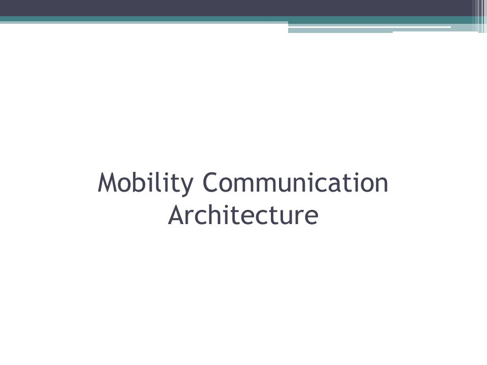 Mobility Communication Architecture