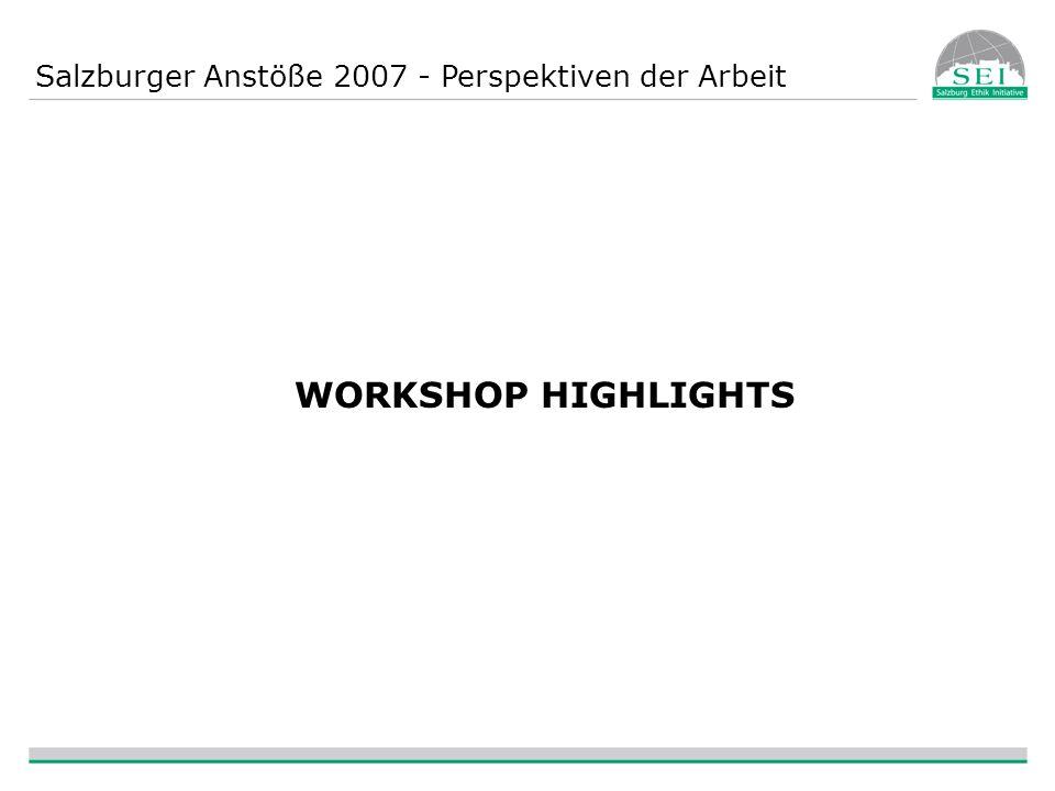"Salzburger Anstöße 2007 - Perspektiven der Arbeit Decent work Self-development –Transformation related to values –Allows one to meet goals Tasks –Quality of Activity –Social Perception Work-Life-Balance –Allot personal time –""slow work"