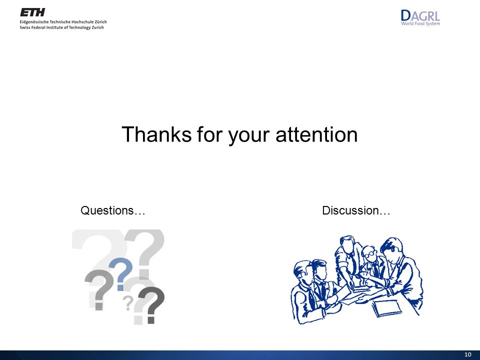 Thanks for your attention Discussion…Questions… 10