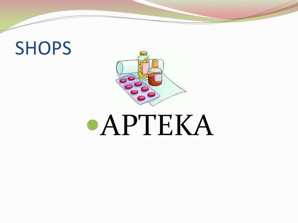 SHOPS APTEKA