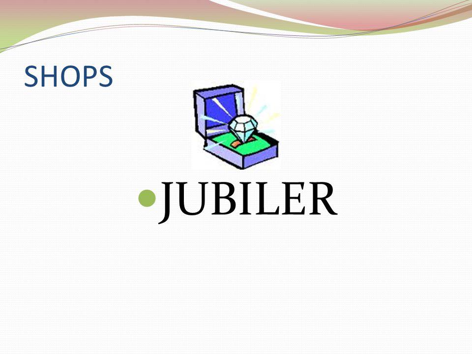 SHOPS JUBILER