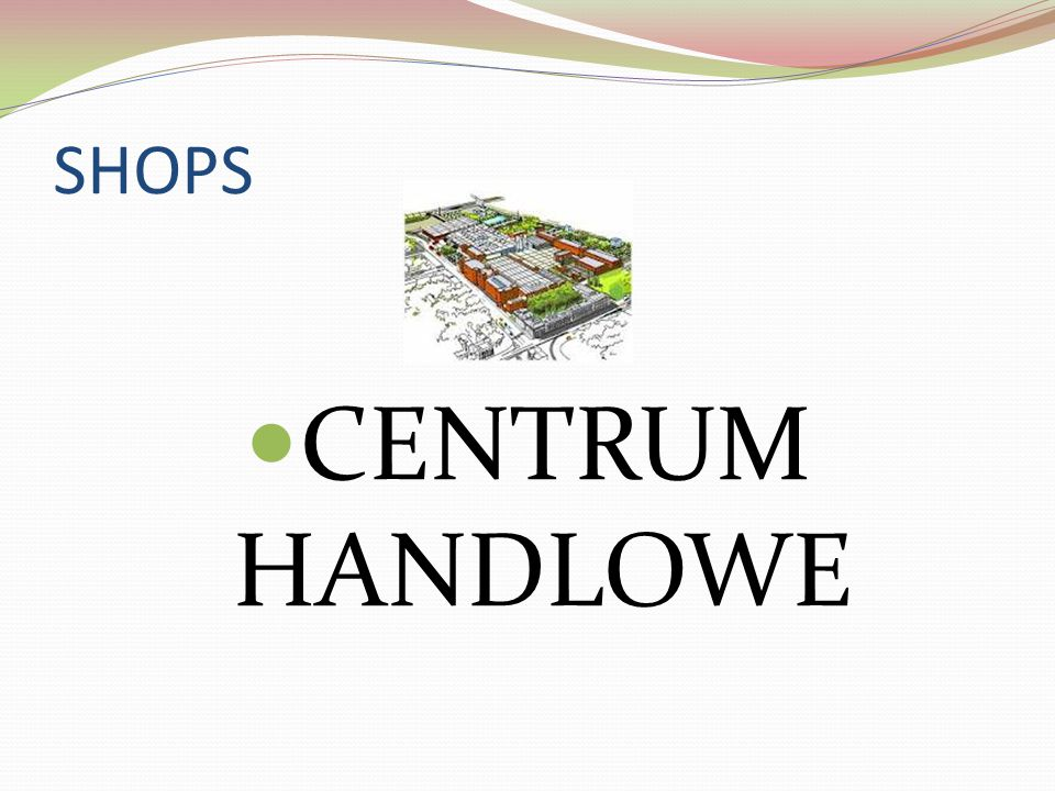 SHOPS CENTRUM HANDLOWE