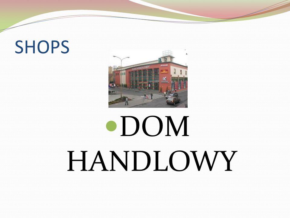 SHOPS DOM HANDLOWY