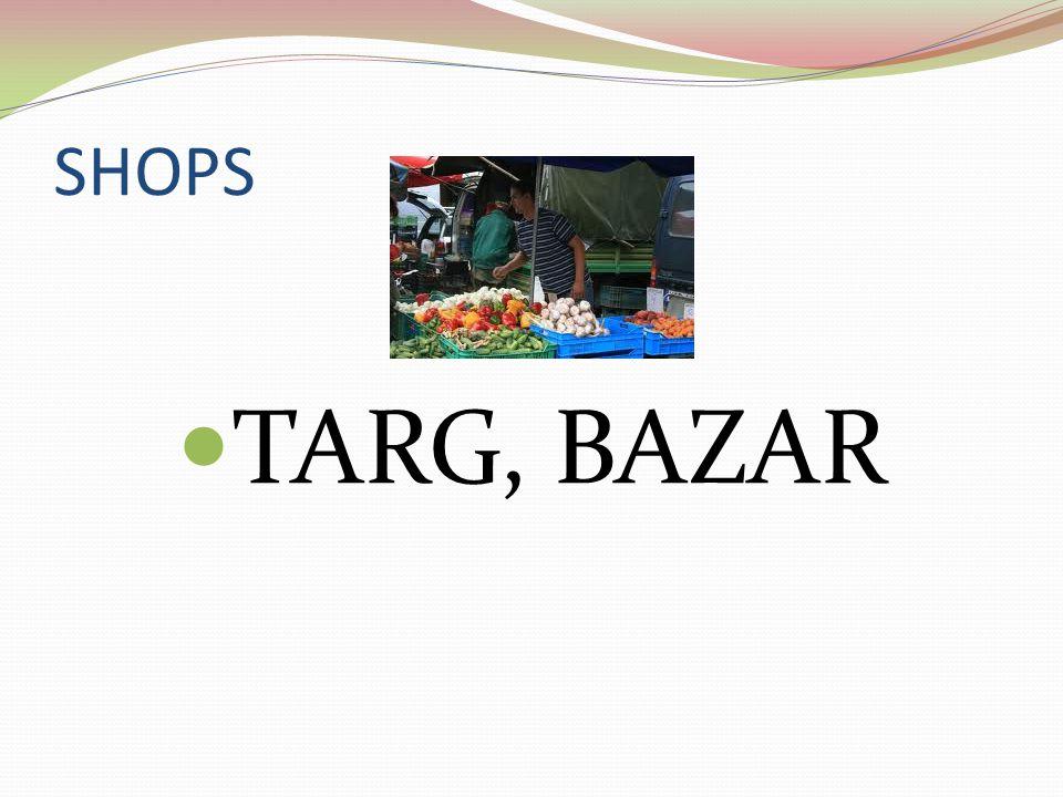 SHOPS TARG, BAZAR