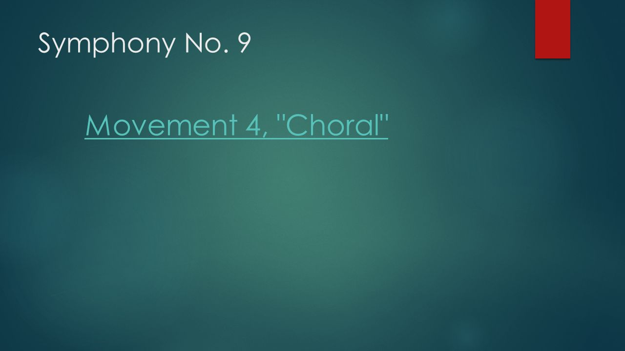Symphony No. 9 Movement 4, Choral