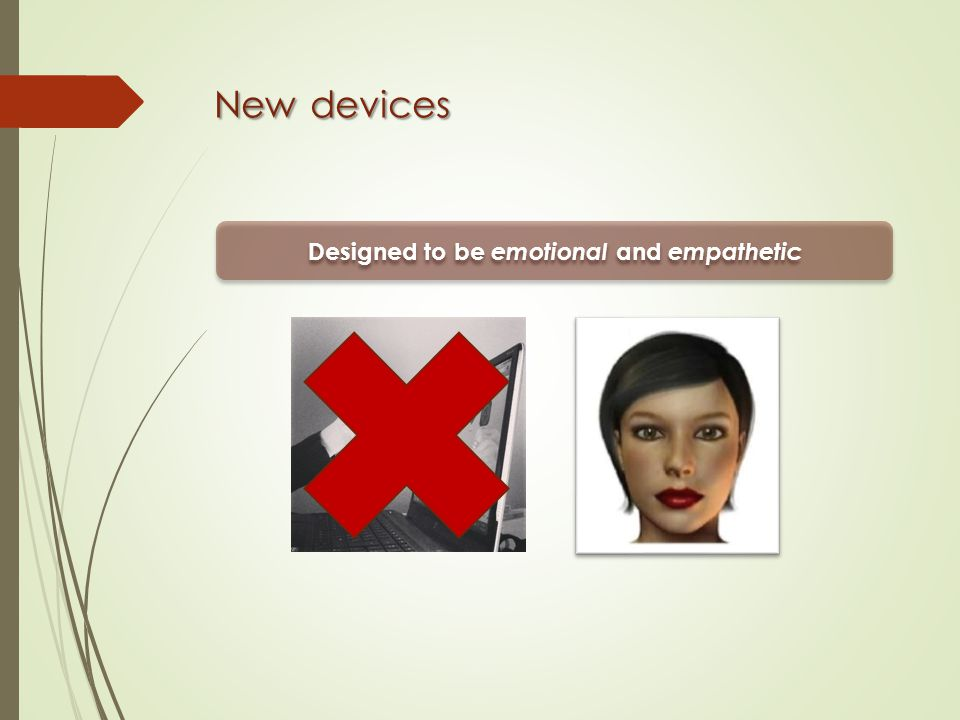 New devices Designed to be emotional and empathetic
