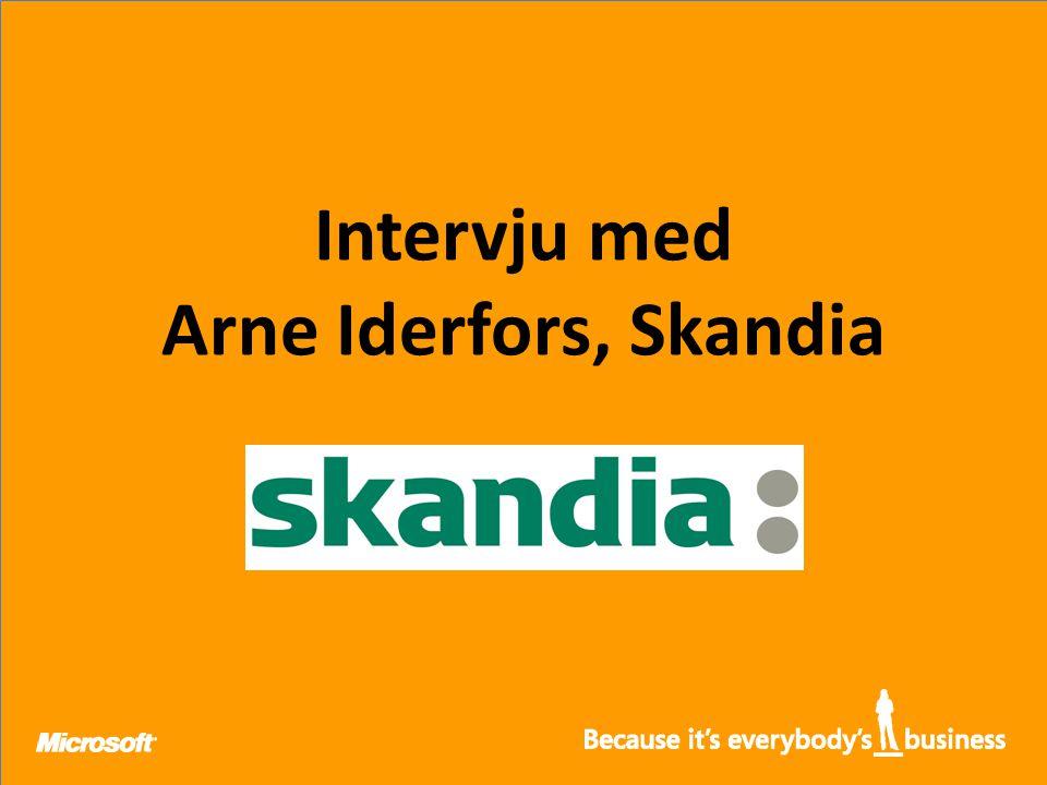 Intervju med Arne Iderfors, Skandia