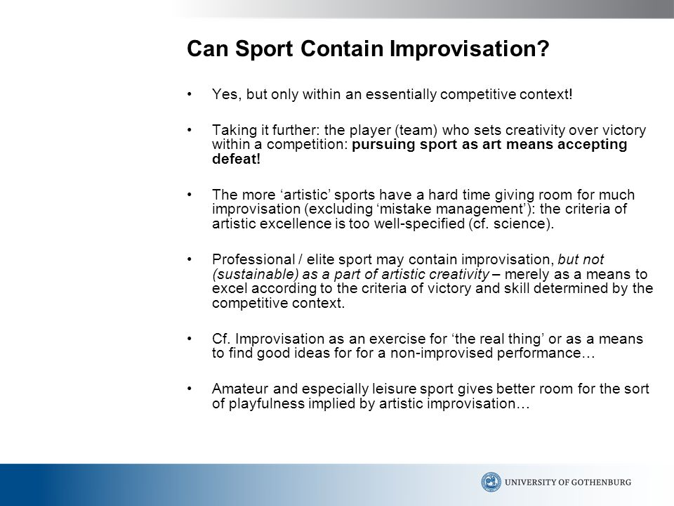 Can Sport Contain Improvisation? Yes, but only within an essentially competitive context! Taking it further: the player (team) who sets creativity ove