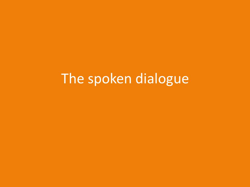 The spoken dialogue