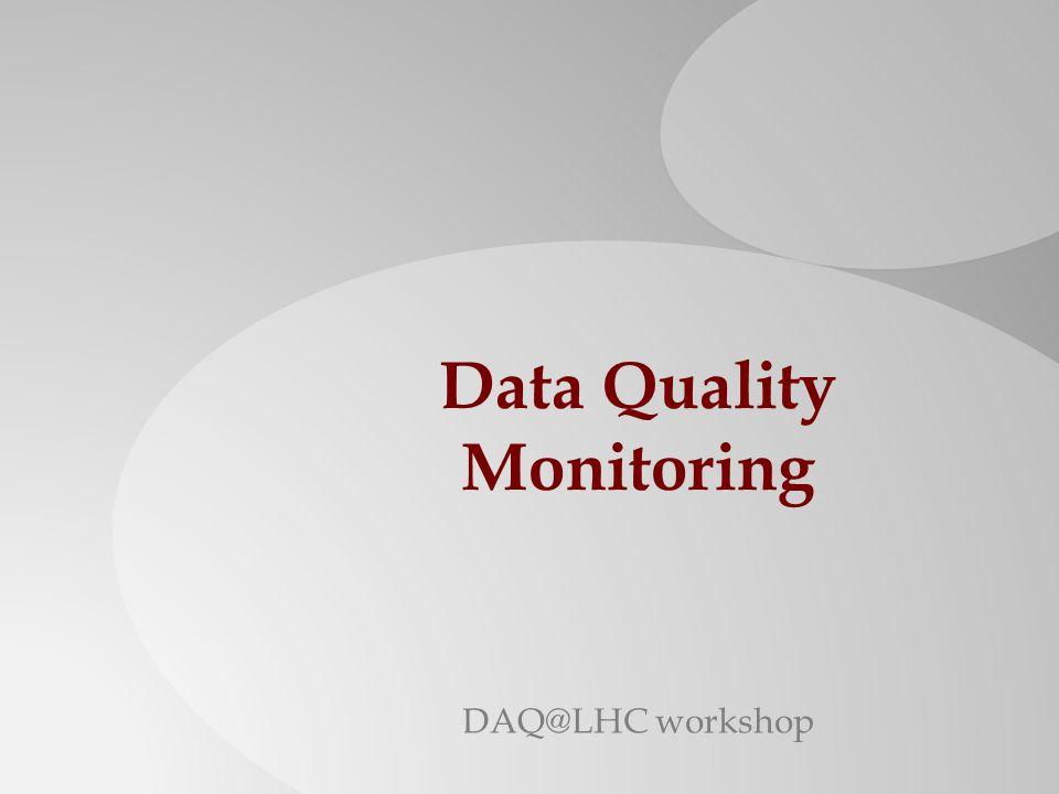 Data Quality Monitoring DAQ@LHC workshop