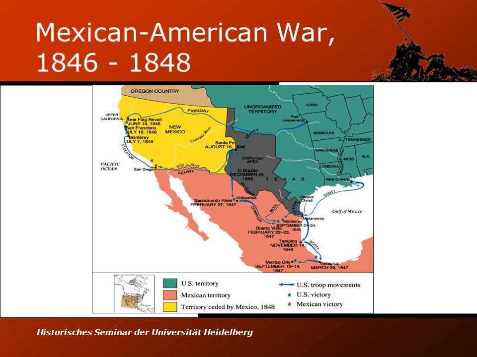 Historisches Seminar der Universität Heidelberg Mexican-American War, 1846 - 1848