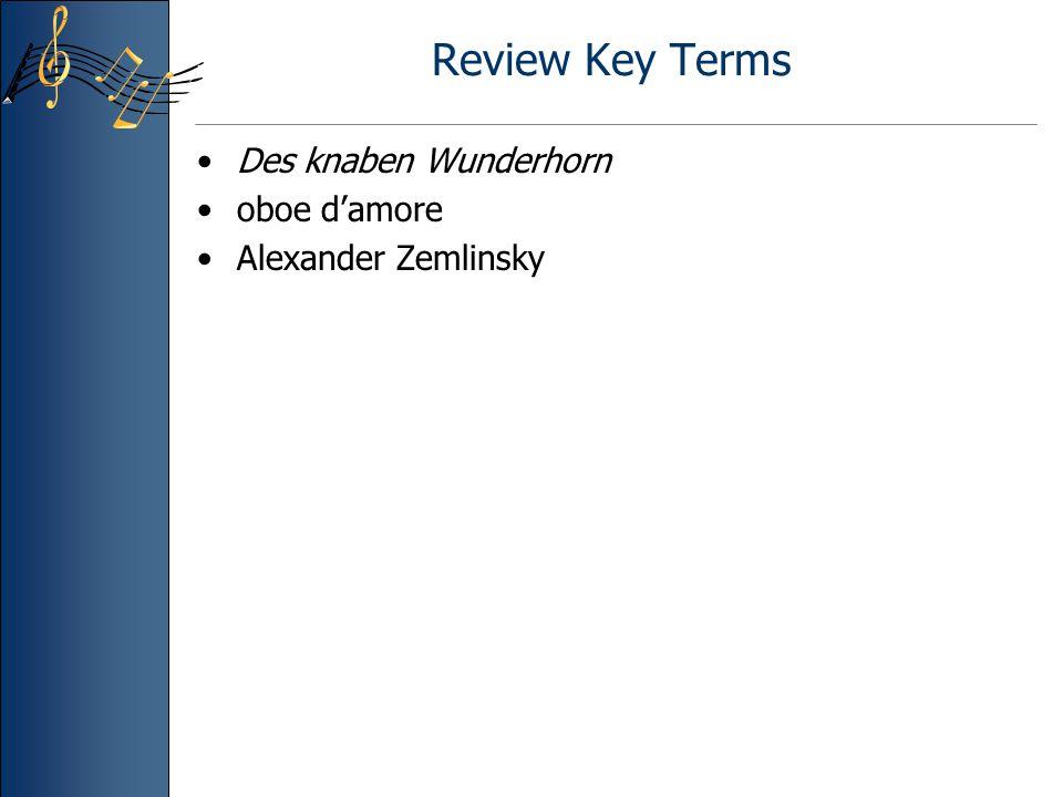 Review Key Terms Des knaben Wunderhorn oboe d'amore Alexander Zemlinsky