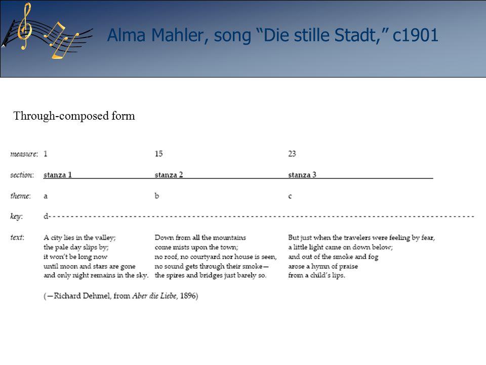 "Alma Mahler, song ""Die stille Stadt,"" c1901 Through-composed form"