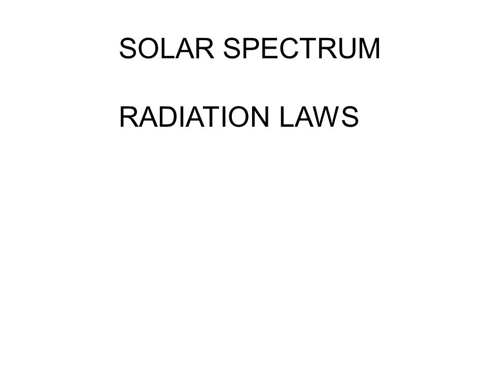 SOLAR SPECTRUM RADIATION LAWS