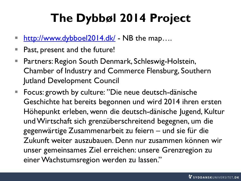 The Dybbøl 2014 Project  http://www.dybboel2014.dk/ - NB the map…. http://www.dybboel2014.dk/  Past, present and the future!  Partners: Region Sout