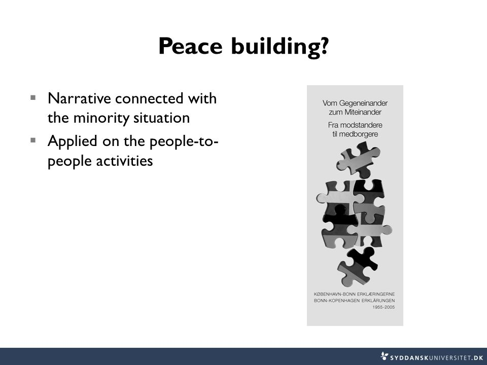 Peace building?  Narrative connected with the minority situation  Applied on the people-to- people activities