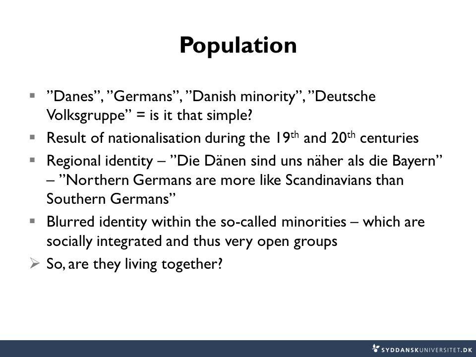 Population  Danes , Germans , Danish minority , Deutsche Volksgruppe = is it that simple.