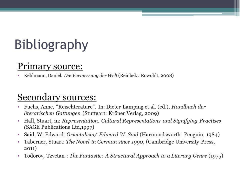 Bibliography Primary source: Kehlmann, Daniel: Die Vermessung der Welt (Reinbek : Rowohlt, 2008) Secondary sources: Fuchs, Anne, Reiseliterature .