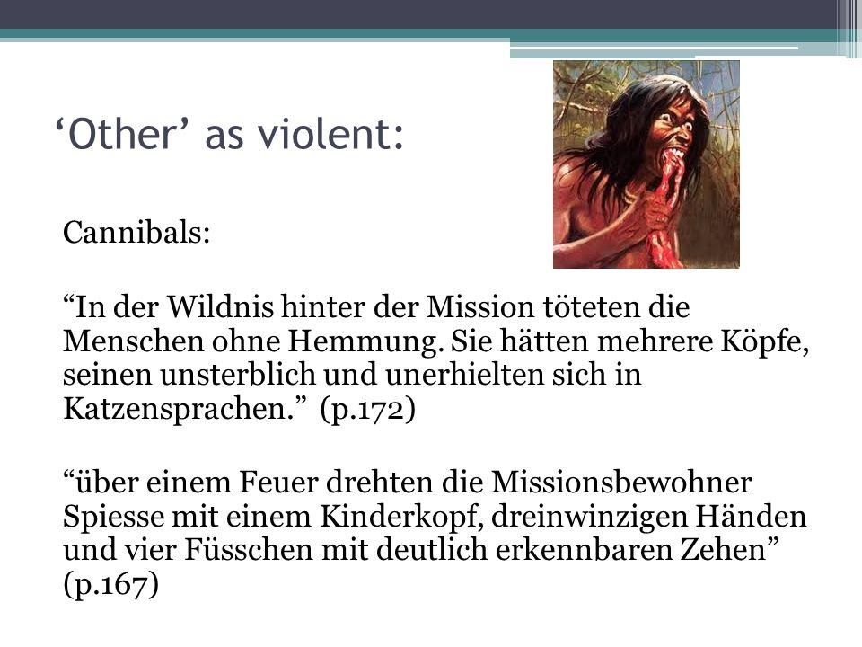 'Other' as violent: Cannibals: In der Wildnis hinter der Mission töteten die Menschen ohne Hemmung.